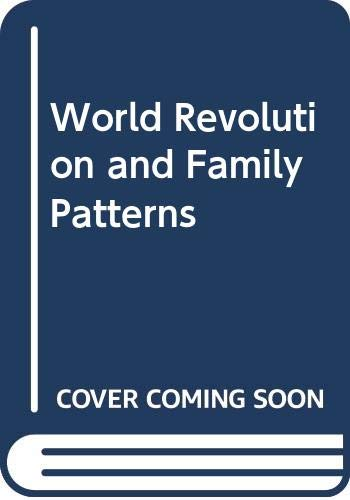 9780029124505: World Revolution and Family Patterns