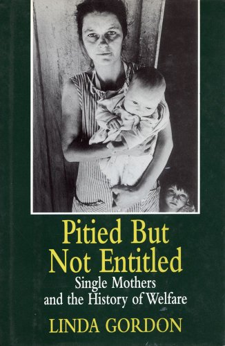 9780029124857: Pitied but Not Entitled: Single Mothers and the History of Welfare 1890-1935