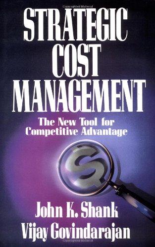 Strategic Cost Management: The New Tool for: Govindarajan, Shank