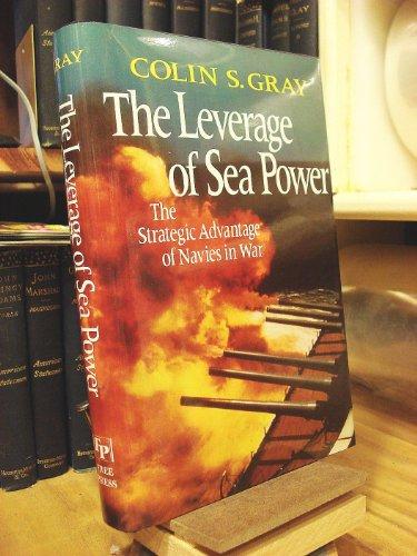 9780029126615: The Leverage of Sea Power: Strategic Advantage of Navies in Major Wars