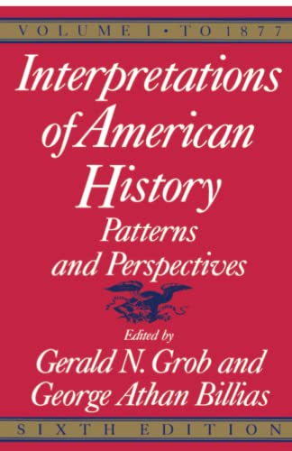 9780029126851: Interpretations of American History: Patterns and Perspectives: To 1877 Vol 1