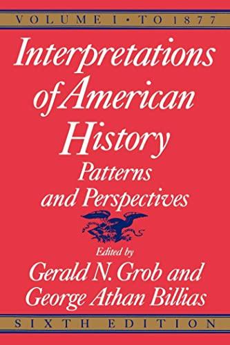 9780029126851: Interpretations of American History, 6th ed, vol. 1: To 1877 (Interpretations of American History; Patterns and Perspectives)