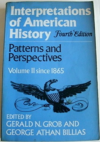 Interpretations of American History: Patterns and Perspectives: Grob, Gerald N.,