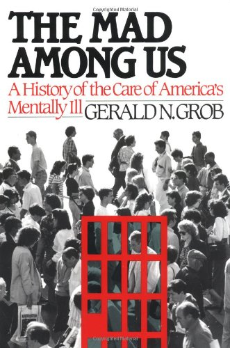 9780029126950: The Mad Among Us: A History of the Care of America's Mentally Ill
