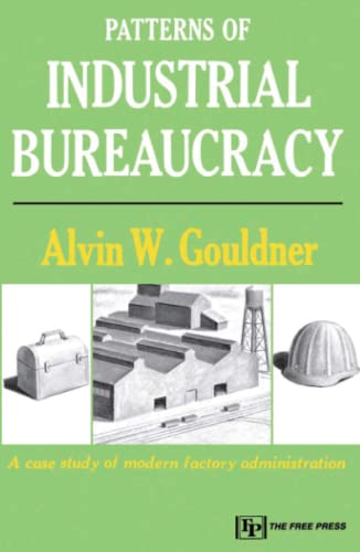 9780029127407: Patterns of Industrial Bureaucracy