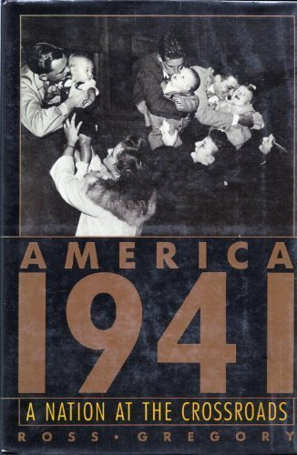 America 1941: A Nation at the Crossroads
