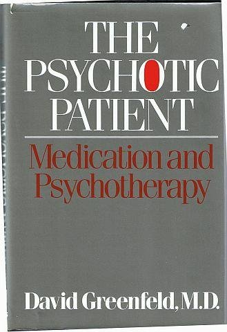 9780029128305: The Psychotic Patient: Medication and Psychotherapy