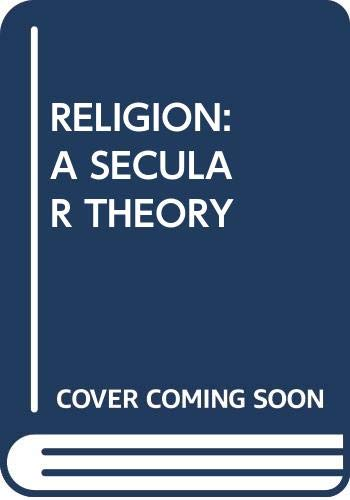 9780029128800: Religion: A Secular Theory