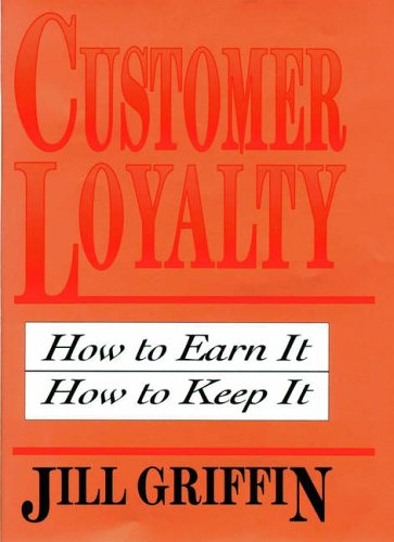 9780029129777: Customer Loyalty: How to Earn it, How to Keep it