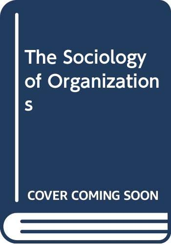 9780029130605: The Sociology of Organizations