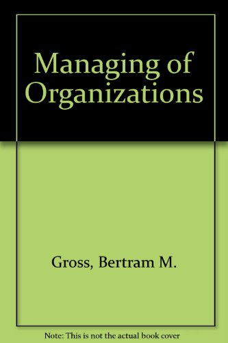 9780029131107: Managing of Organizations