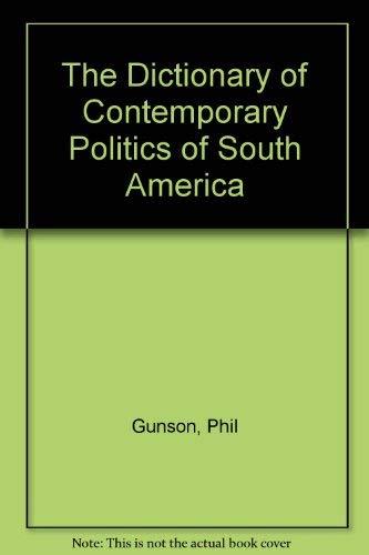 9780029131459: The Dictionary of Contemporary Politics of South America