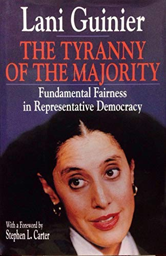 9780029131725: The TYRANNY OF THE MAJORITY, FUNDAMENTAL FAIRNESS IN REPRESENTATIVE DEMOCRACY: TURNING A CIVIL RIGHTS SETBACK INTO A NEW VISION OF SOCIAL JUSTICE