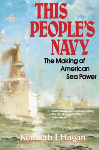 9780029134719: This People's Navy: The Making of American Sea Power