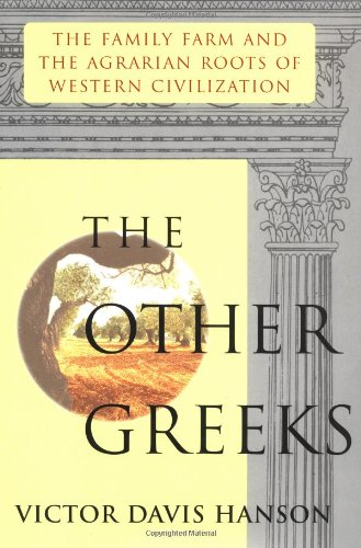 9780029137512: Other Greeks: The Family Farm and the Agrarian Roots of Western Civilization