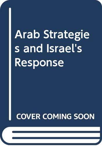 9780029137604: Arab Strategies and Israel's Response