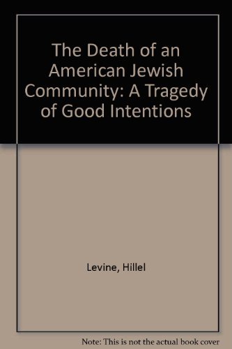 9780029138656: The Death of an American Jewish Community: A Tragedy of Good Intentions