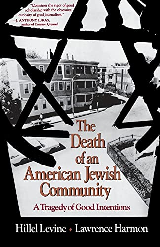 9780029138663: The Death of an American Jewish Community: A Tragedy of Good Intentions