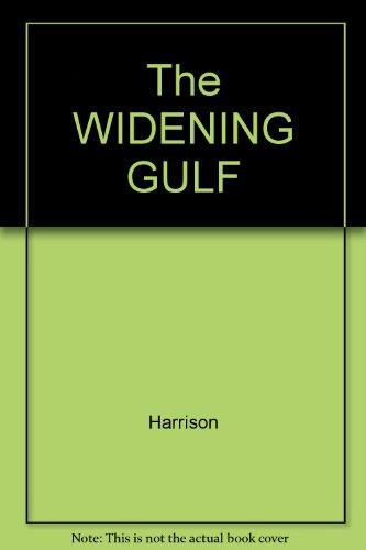 9780029140901: The WIDENING GULF