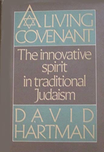 9780029141403: A Living Covenant: The Innovative Spirit in Traditional Judaism