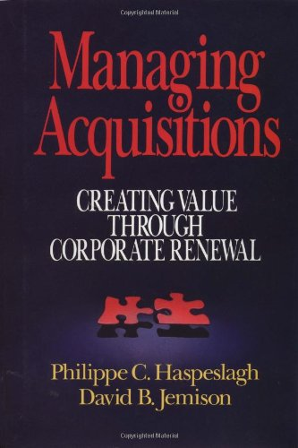 9780029141656: Managing Acquisitions: Creating Value Through Corporate Renewal