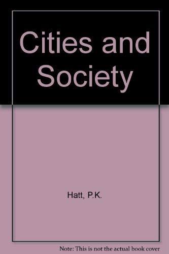 Cities and Society: Hatt, P.K.; Reiss, Albert J.
