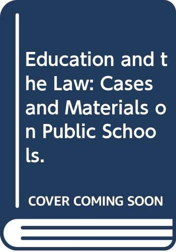9780029142301: Education and the Law: Cases and Materials on Public Schools.