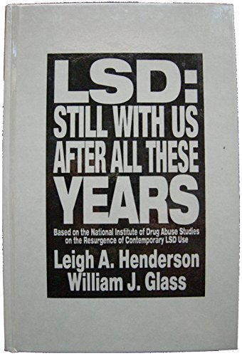 9780029143957: LSD:  Still With Us After All These Years: Based on the National Institute of Drug Abuse Studies on the Resurgence of Contemporary LSD Use