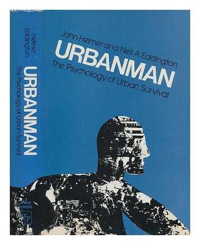 Urbanman: The Psychology of Urban Survival: Helmer, John &