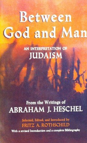9780029145104: Between God and Man: Interpretation of Judaism