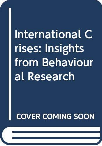 9780029145609: International Crises: Insights from Behavioural Research