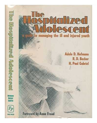 9780029147900: The Hospitalized Adolescent: A Guide to Managing the Ill and Injured Youth