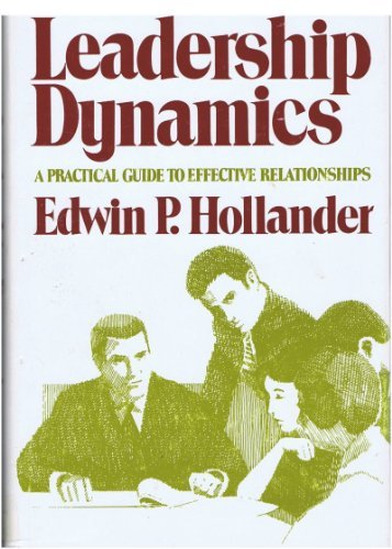 9780029148204: LEADERSHIP DYNAMICS: A PRACTICAL GUIDE TO EFFECTIVE RELATIONSHIPS