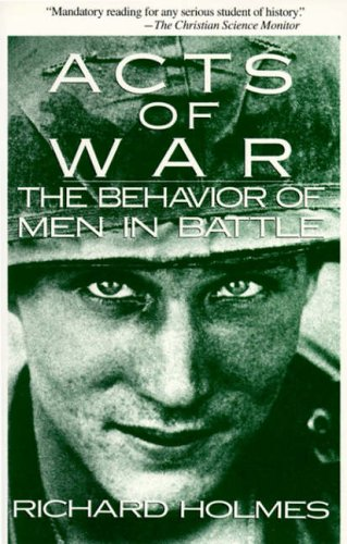 9780029148518: Acts of War: Behavior of Men in Battle: The Behavior of Men in Battle
