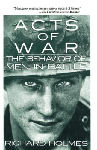 9780029148518: Acts of War: Behavior of Men in Battle