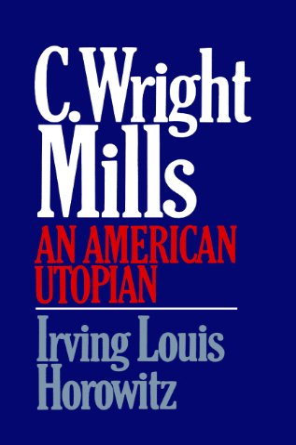 9780029150108: C Wright Mills An American Utopian