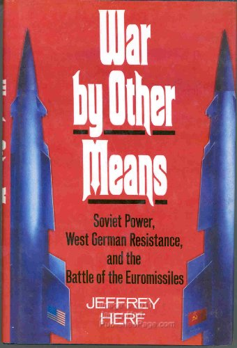 9780029150306: War by Other Means: Soviet Power, West German Resistance, and the Battle of the Euromissiles