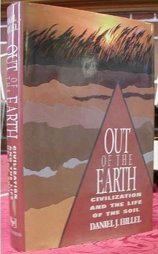 9780029150603: Out of the Earth: Civilization and the Life of the Soil