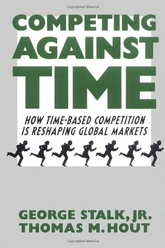 9780029152911: Competing Against Time: How Time-Based Competition Is Reshaping Global Markets