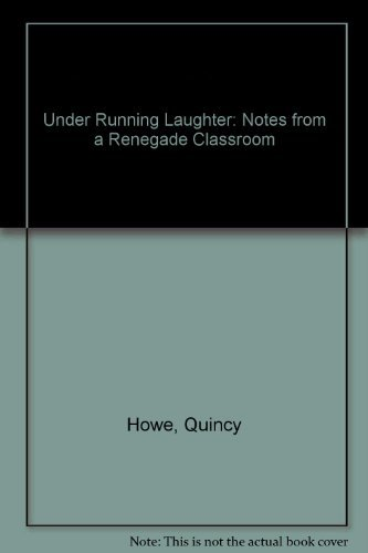 9780029152935: Under Running Laughter: Notes from a Renegade Classroom