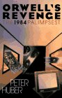 9780029153352: Orwell's Revenge. The 1984 Palimpsest