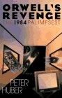 9780029153352: Orwell's Revenge. The 1984 Palimpsest