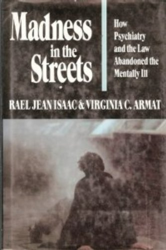 9780029153802: Madness in the Streets: How Psychiatry and the Law Abandoned the Mentally Ill