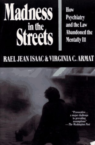 9780029153819: Madness in the Streets: How Psychiatry and the Law Abandoned the Mentally Ill