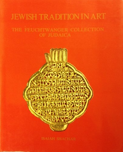 9780029154106: Jewish Tradition in Art: The Feuchtwanger Collection of Judaica