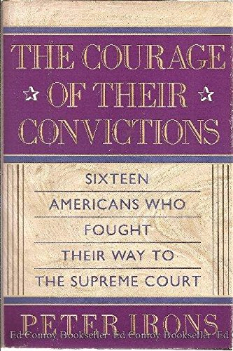 9780029156704: The Courage of Their Convictions: Sixteen Americans Who Fought Their Way to the Supreme Court