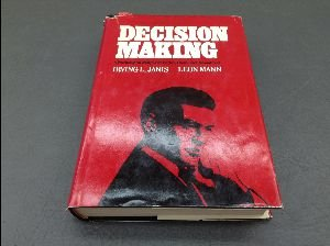 9780029161609: Decision Making: A Psychological Analysis of Conflict, Choice, and Commitment