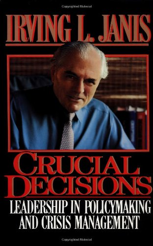 9780029161616: Crucial Decisions: Leadership in Policymaking and Crisis Management