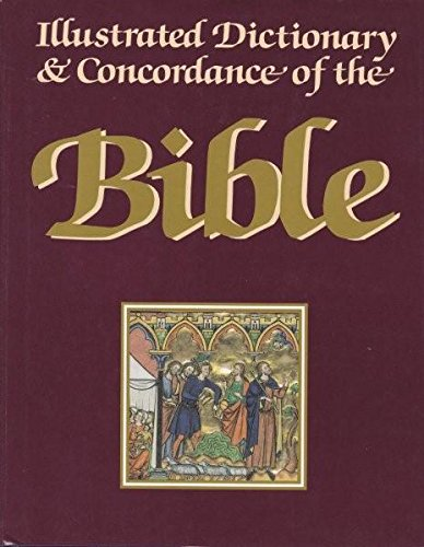 9780029163801: Illustrated Dictionary and Concordance of the Bible
