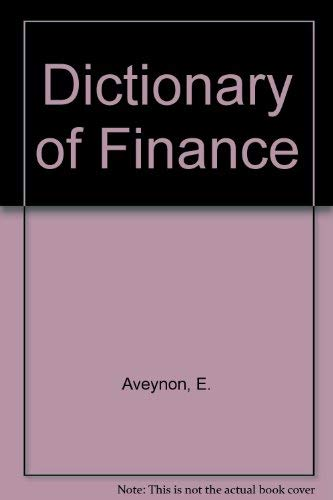 9780029164204: The Dictionary of Finance